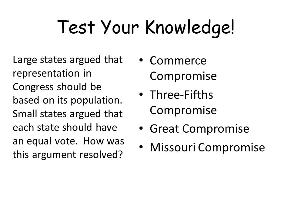 Test Your Knowledge! Commerce Compromise Three-Fifths Compromise