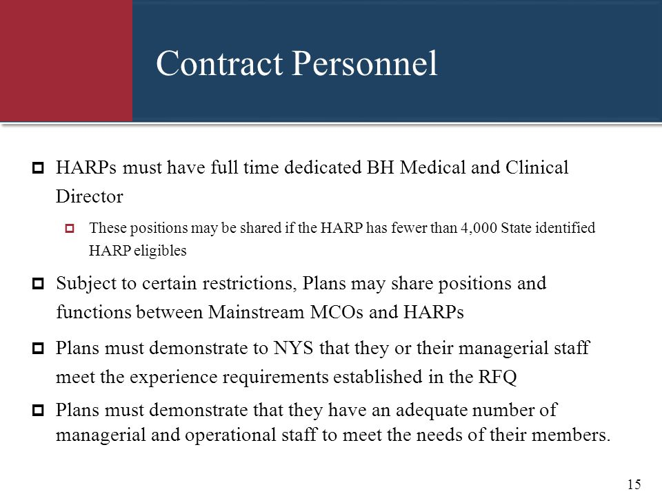 Contract Personnel HARPs must have full time dedicated BH Medical and Clinical Director.