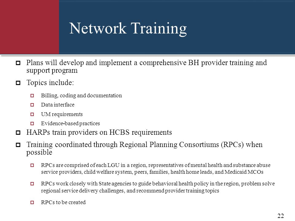 Network Training Plans will develop and implement a comprehensive BH provider training and support program.