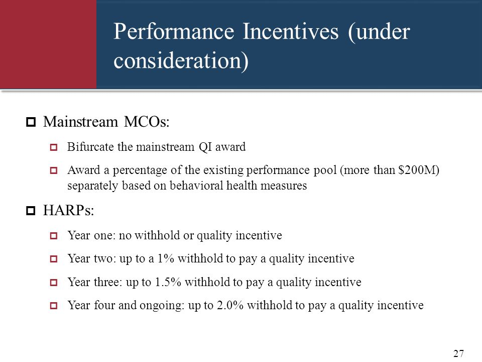 Performance Incentives (under consideration)