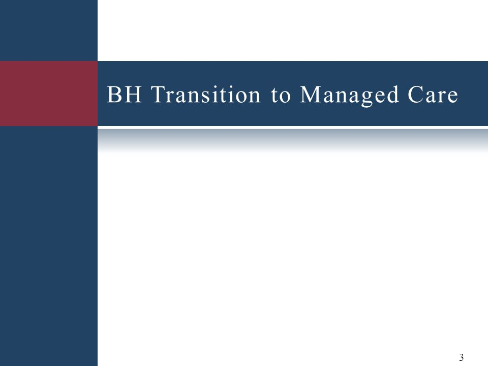 BH Transition to Managed Care