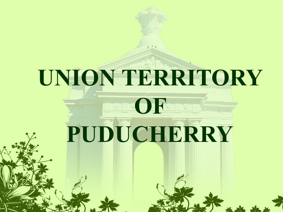 UNION TERRITORY OF PUDUCHERRY