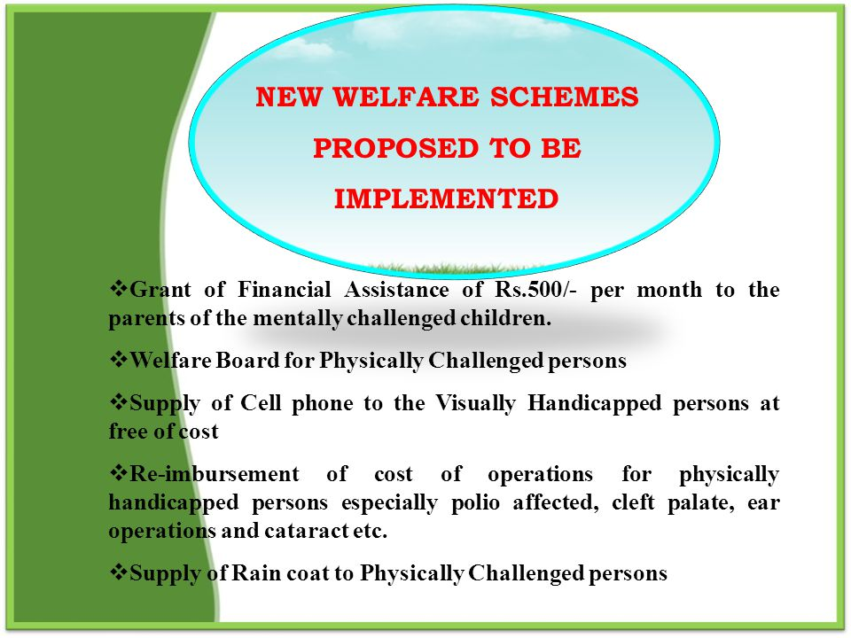 NEW WELFARE SCHEMES PROPOSED TO BE