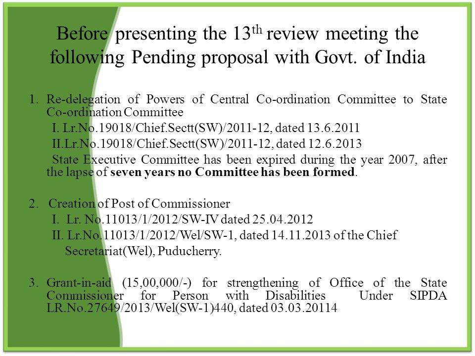 Before presenting the 13th review meeting the following Pending proposal with Govt. of India