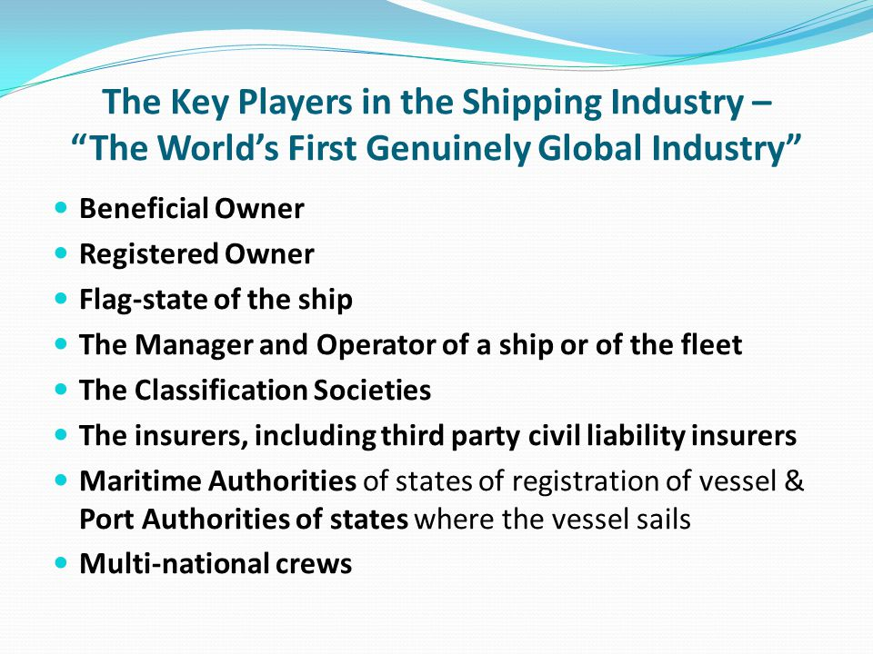 The Key Players in the Shipping Industry – The World's First Genuinely Global Industry