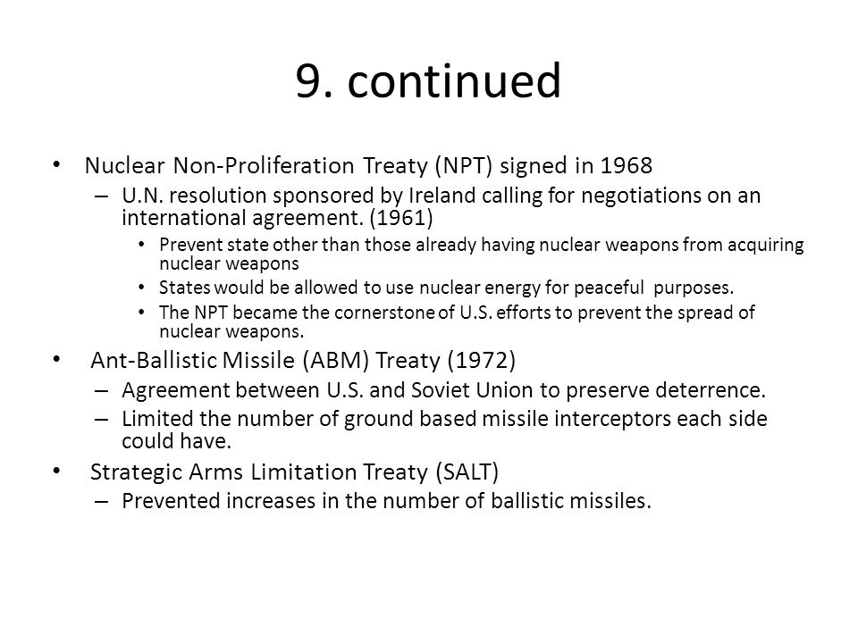 9. continued Nuclear Non-Proliferation Treaty (NPT) signed in 1968