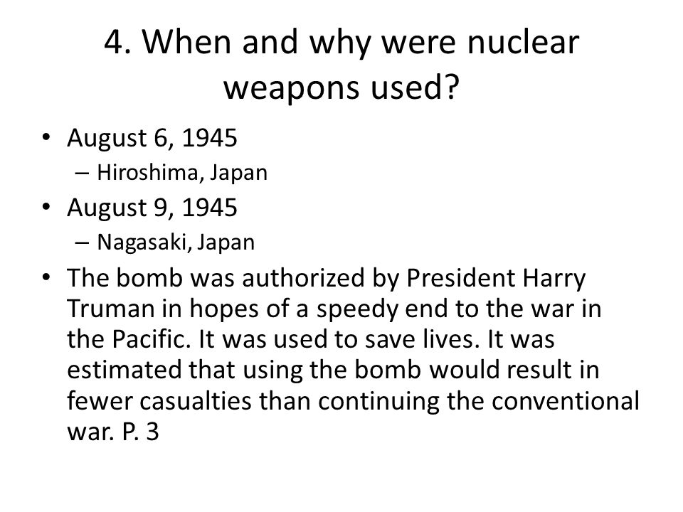 4. When and why were nuclear weapons used