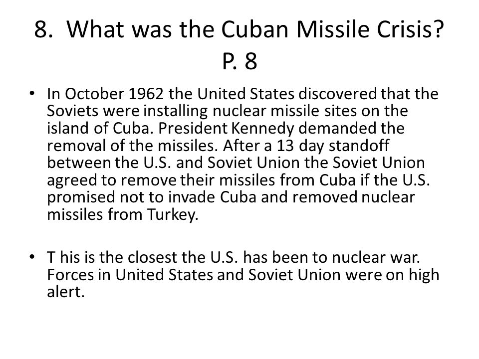 8. What was the Cuban Missile Crisis P. 8