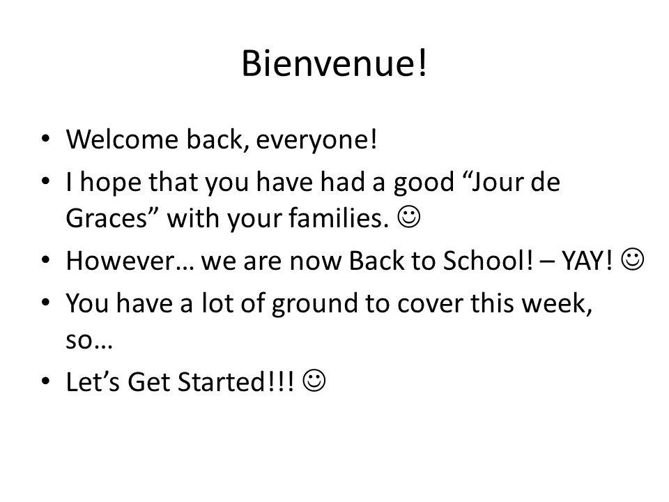Bienvenue! Welcome back, everyone!