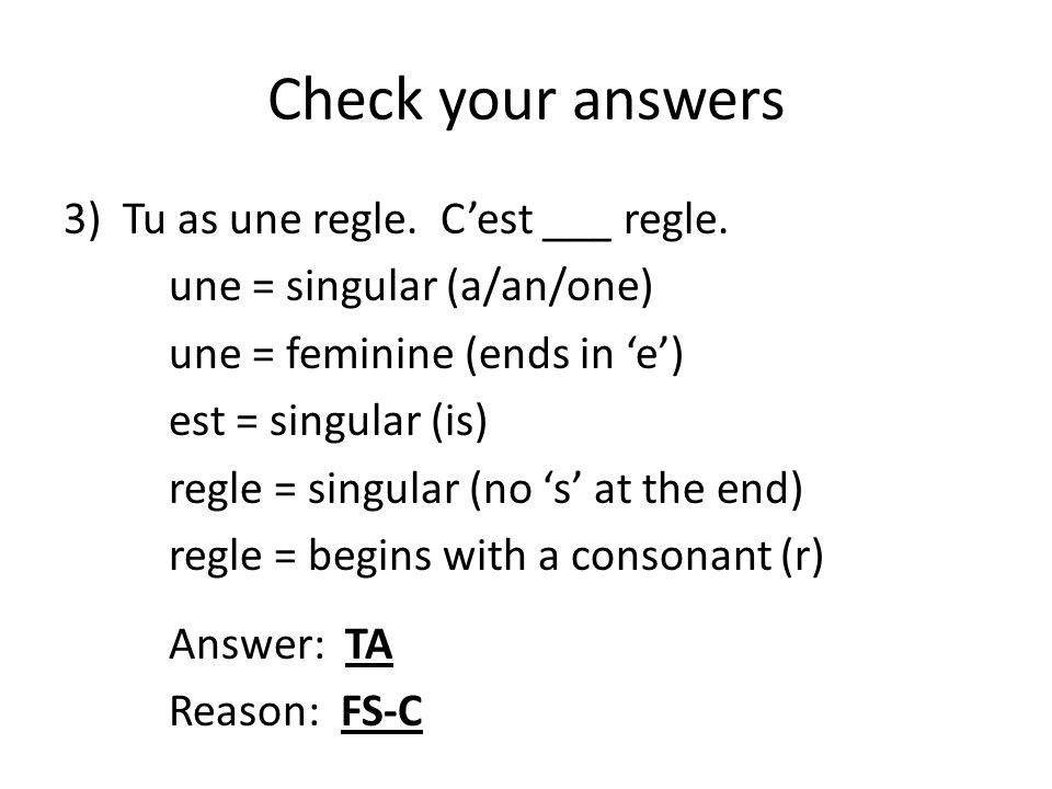 Check your answers Tu as une regle. C'est ___ regle.