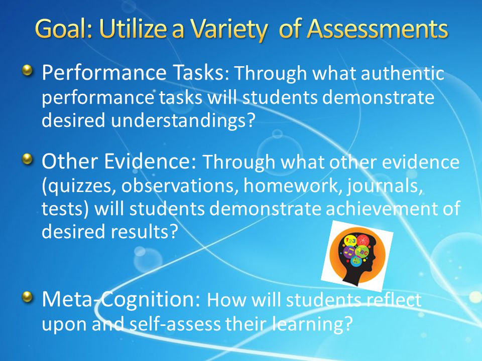 Goal: Utilize a Variety of Assessments