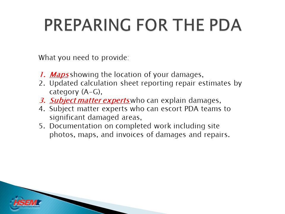 PREPARING FOR THE PDA What you need to provide: