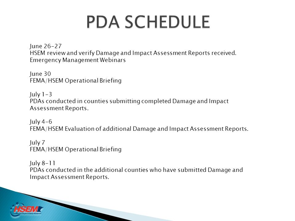 PDA SCHEDULE June 26-27. HSEM review and verify Damage and Impact Assessment Reports received. Emergency Management Webinars.