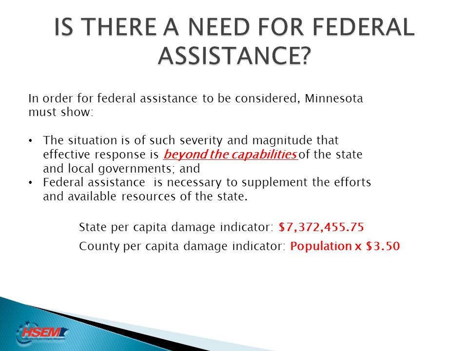 IS THERE A NEED FOR FEDERAL ASSISTANCE