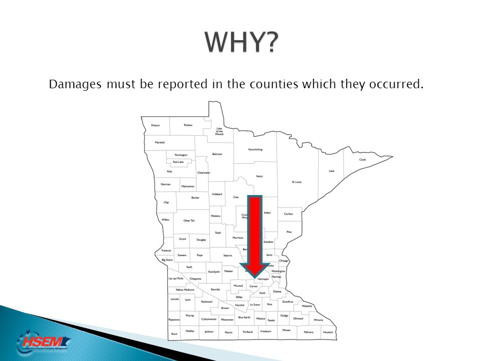 WHY Damages must be reported in the counties which they occurred.