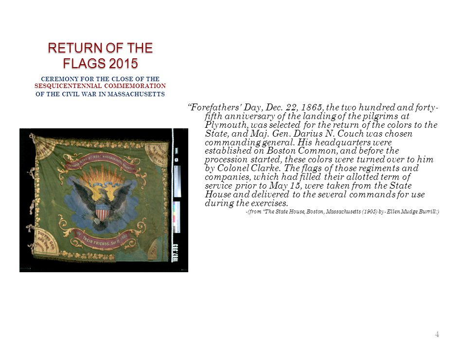 RETURN OF THE FLAGS 2015 CEREMONY FOR THE CLOSE OF THE SESQUICENTENNIAL COMMEMORATION. OF THE CIVIL WAR IN MASSACHUSETTS.