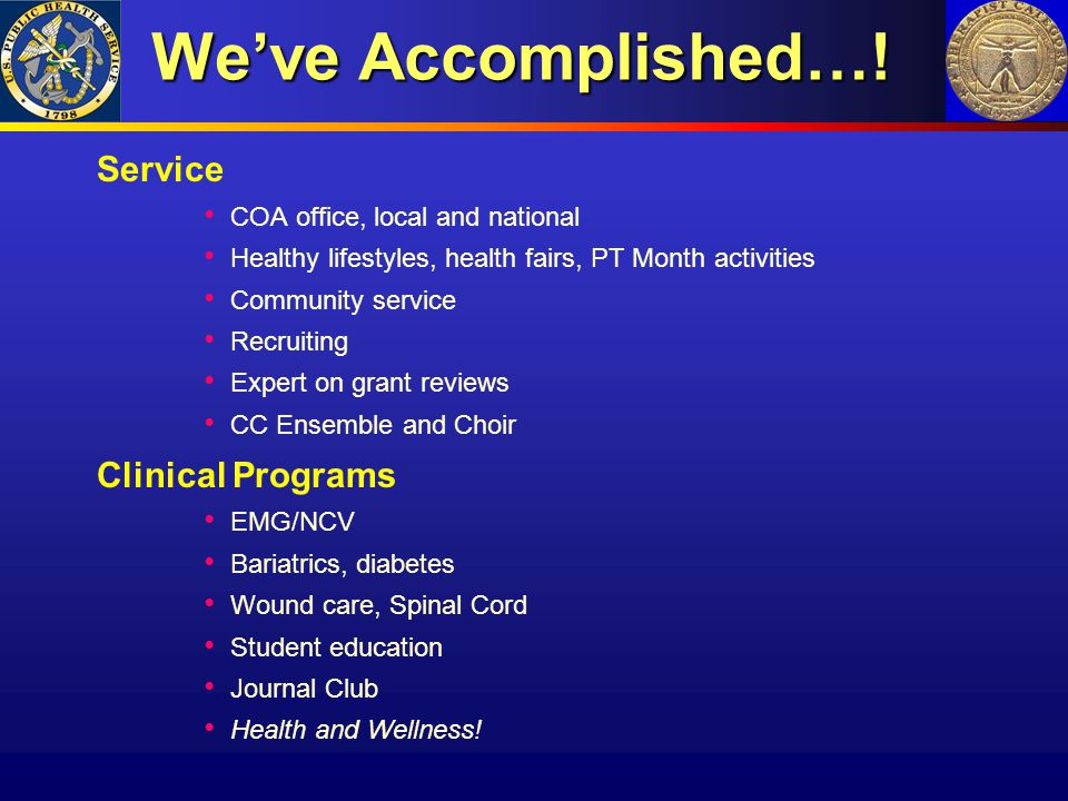 We've Accomplished…! Service Clinical Programs