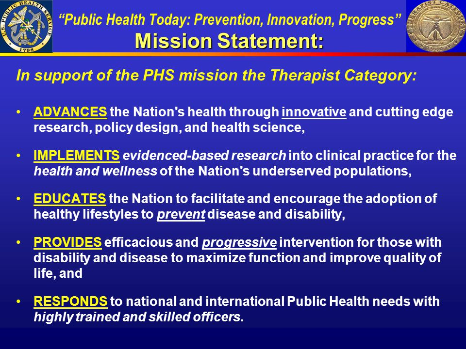 In support of the PHS mission the Therapist Category: