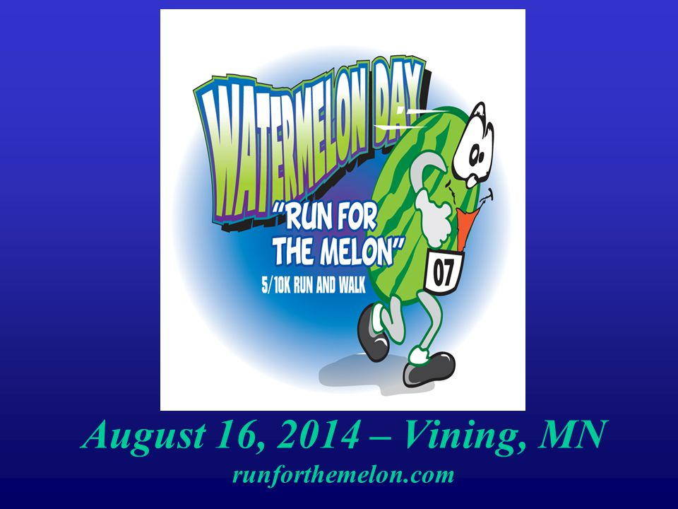 August 16, 2014 – Vining, MN runforthemelon.com