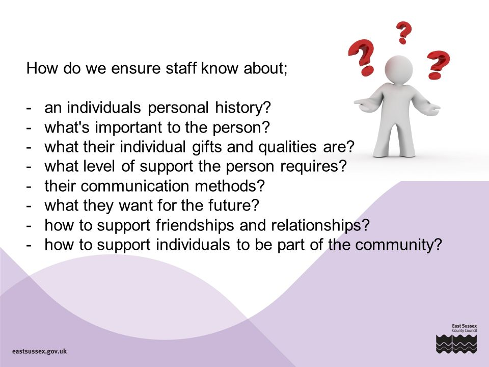 How do we ensure staff know about;