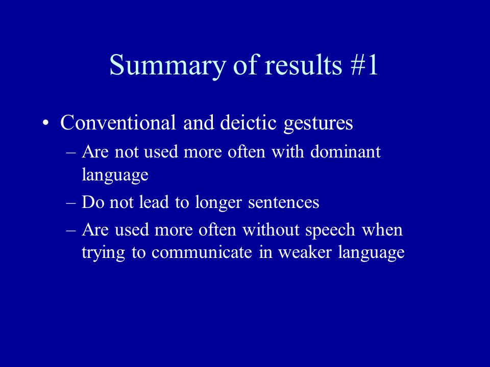 Summary of results #1 Conventional and deictic gestures