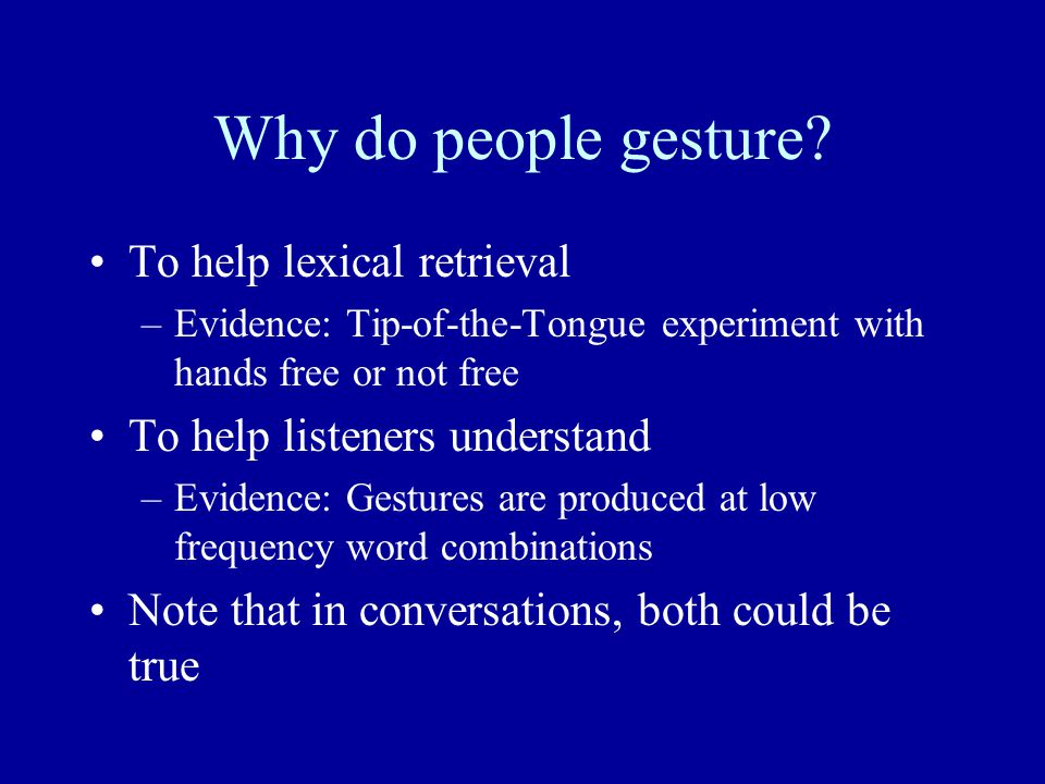 Why do people gesture To help lexical retrieval