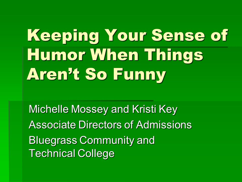 Keeping Your Sense of Humor When Things Aren't So Funny