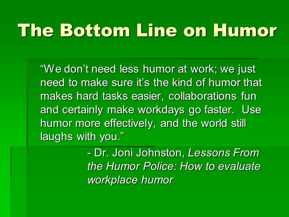The Bottom Line on Humor