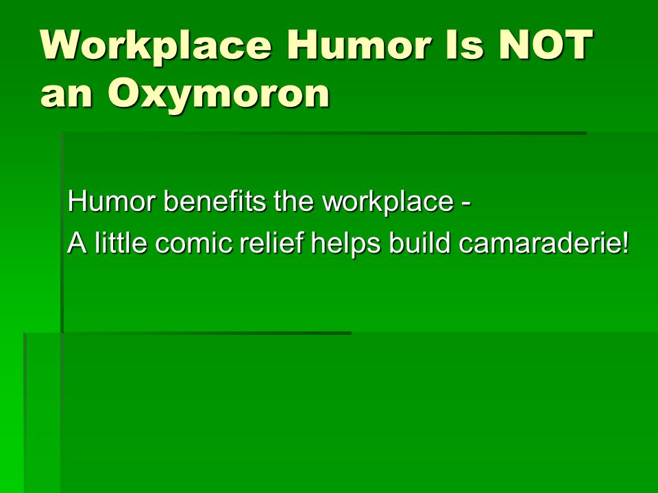 Workplace Humor Is NOT an Oxymoron