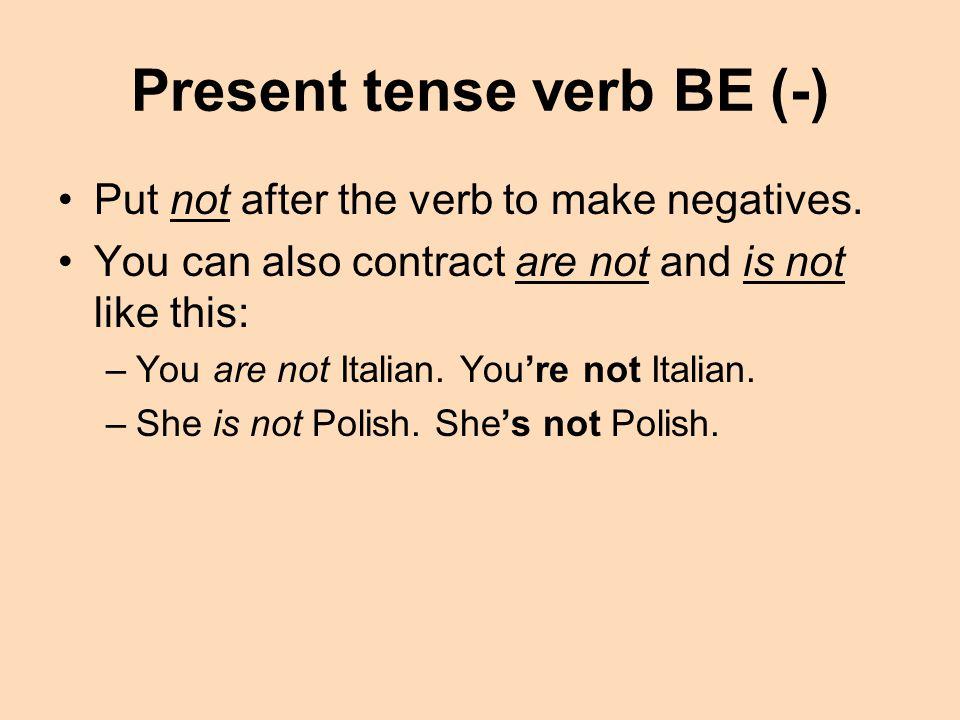 Present tense verb BE (-)