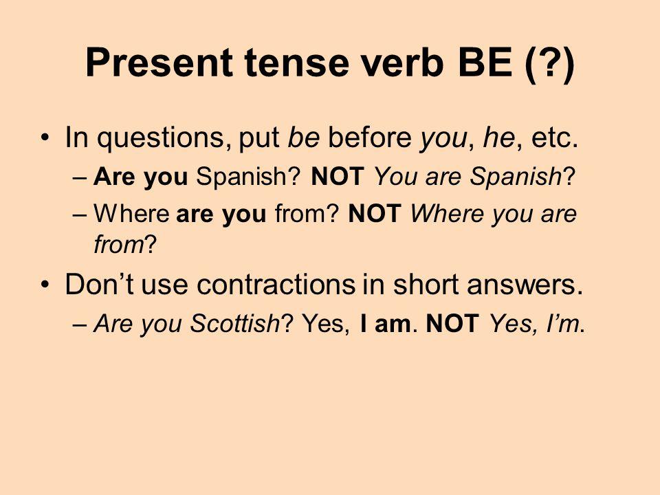 Present tense verb BE ( )