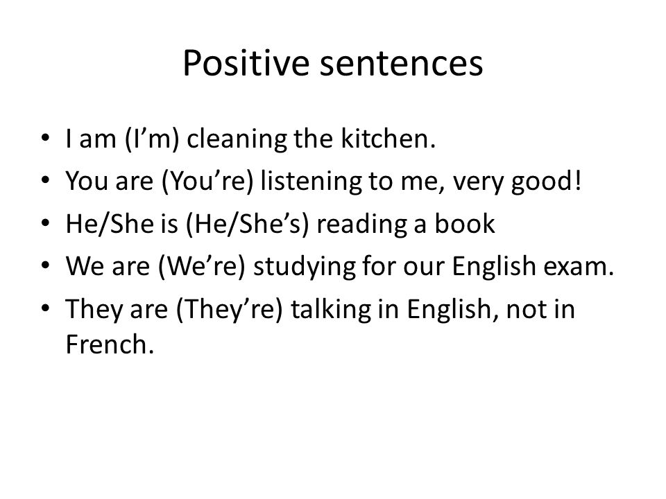 Positive sentences I am (I'm) cleaning the kitchen.