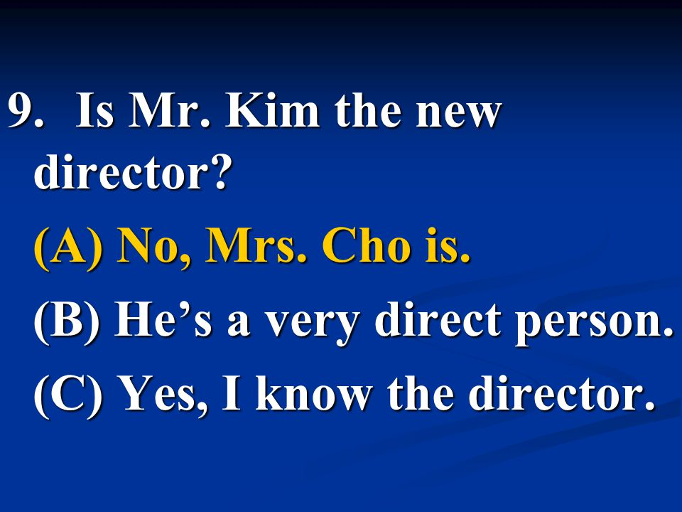 9. Is Mr. Kim the new director
