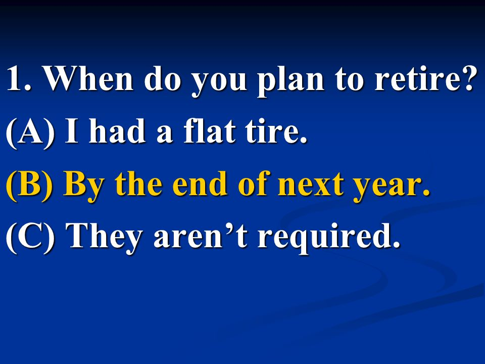1. When do you plan to retire