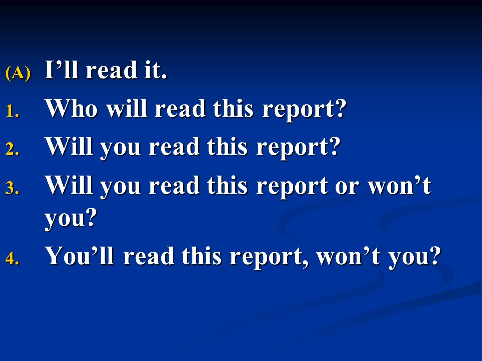 I'll read it. Who will read this report Will you read this report Will you read this report or won't you
