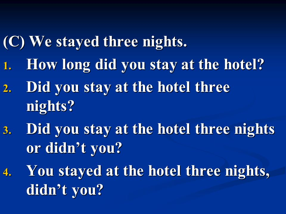 (C) We stayed three nights.