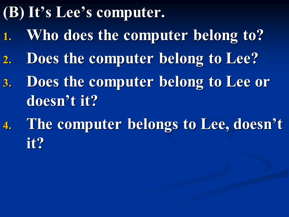 (B) It's Lee's computer.