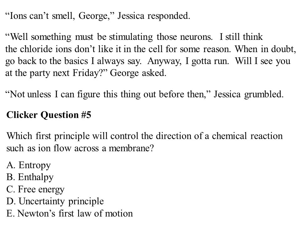 Ions can't smell, George, Jessica responded.