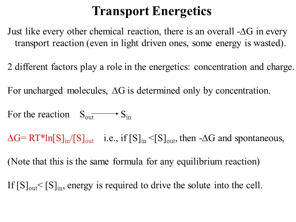 Transport Energetics Just like every other chemical reaction, there is an overall -DG in every.