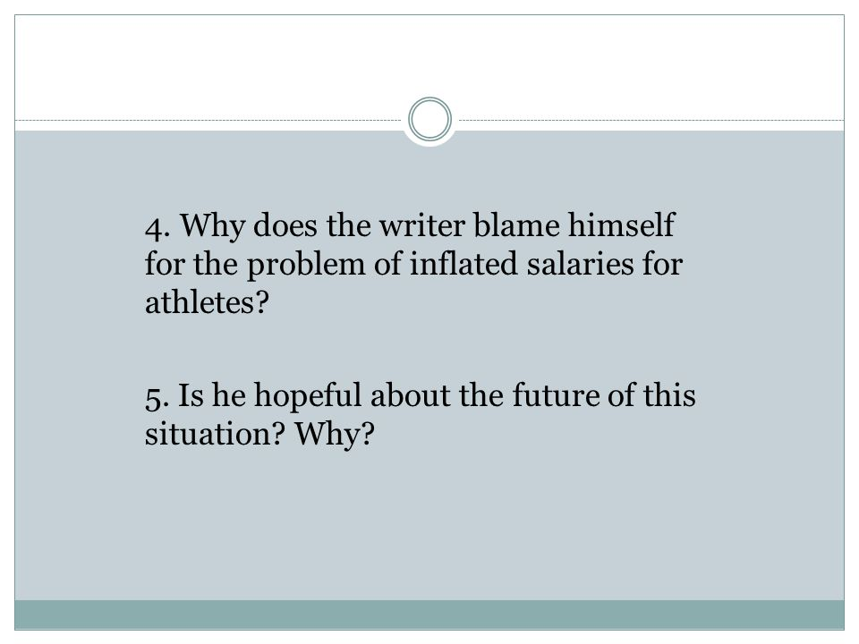 4. Why does the writer blame himself for the problem of inflated salaries for athletes.