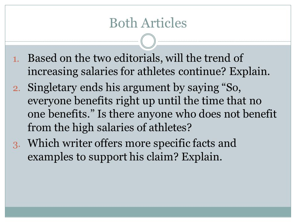 Both Articles Based on the two editorials, will the trend of increasing salaries for athletes continue Explain.