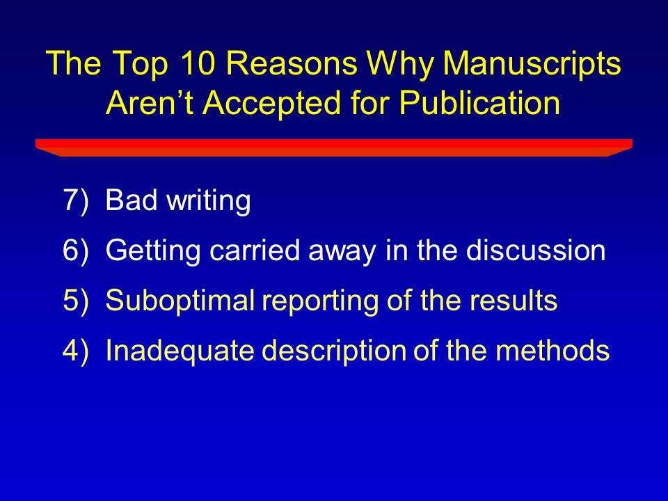 The Top 10 Reasons Why Manuscripts Aren't Accepted for Publication