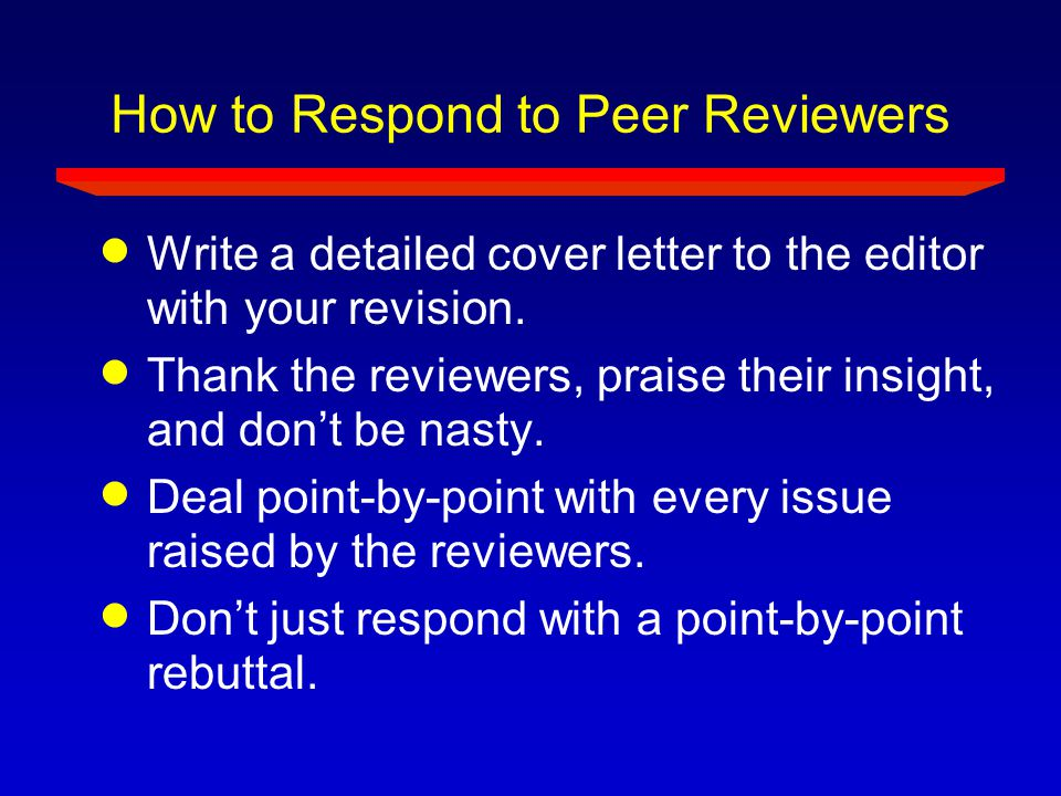 How to Respond to Peer Reviewers