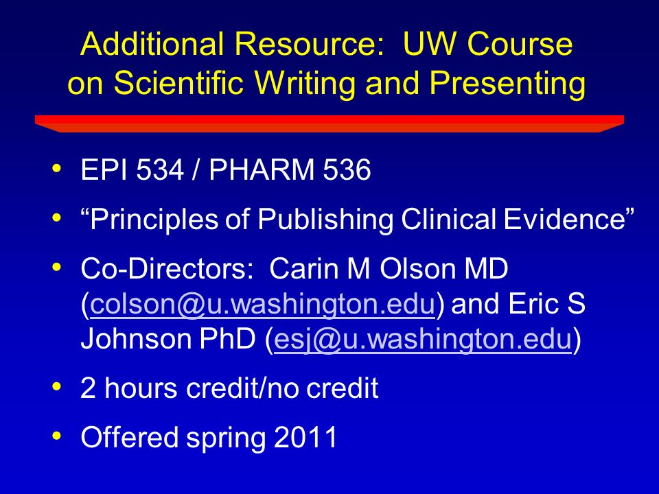 Additional Resource: UW Course on Scientific Writing and Presenting
