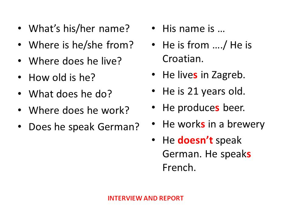 He is from …./ He is Croatian. He lives in Zagreb. He is 21 years old.