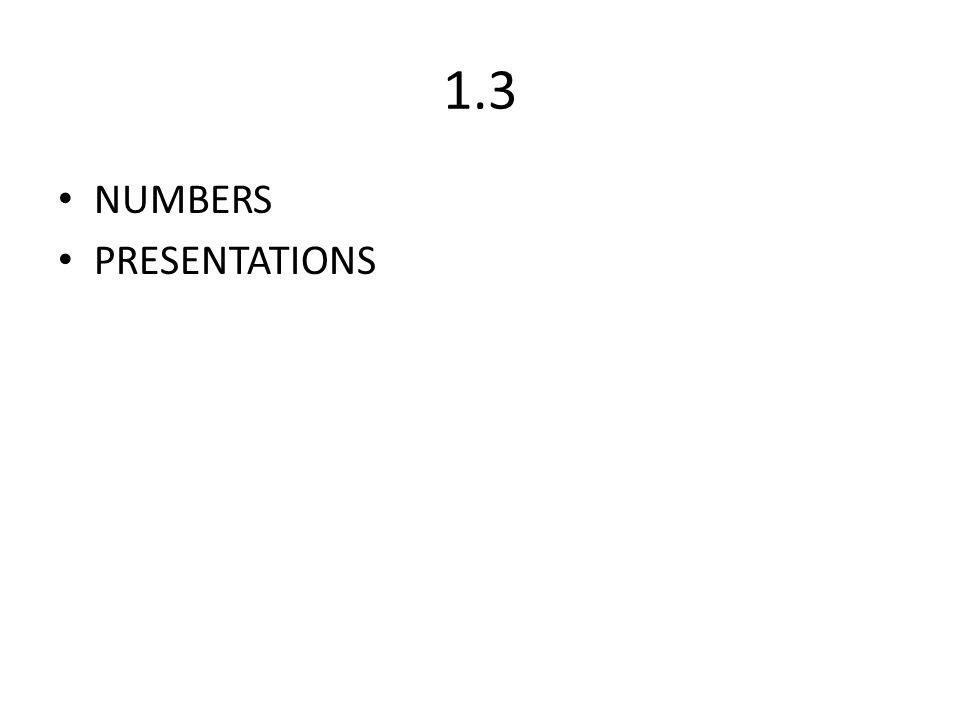 1.3 NUMBERS PRESENTATIONS