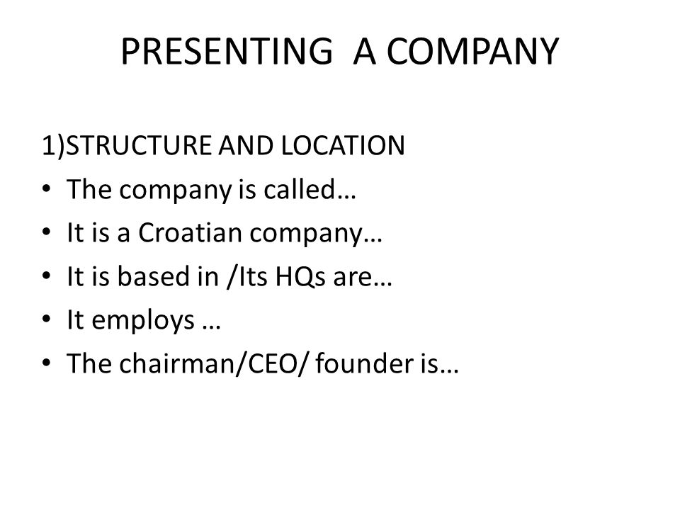 PRESENTING A COMPANY 1)STRUCTURE AND LOCATION The company is called…