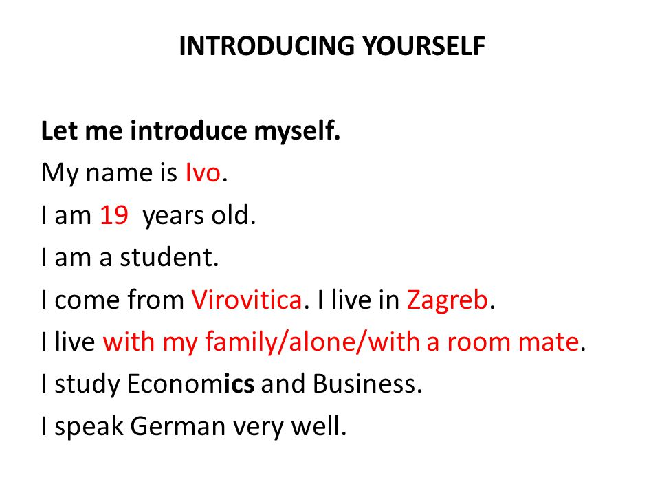 INTRODUCING YOURSELF Let me introduce myself. My name is Ivo