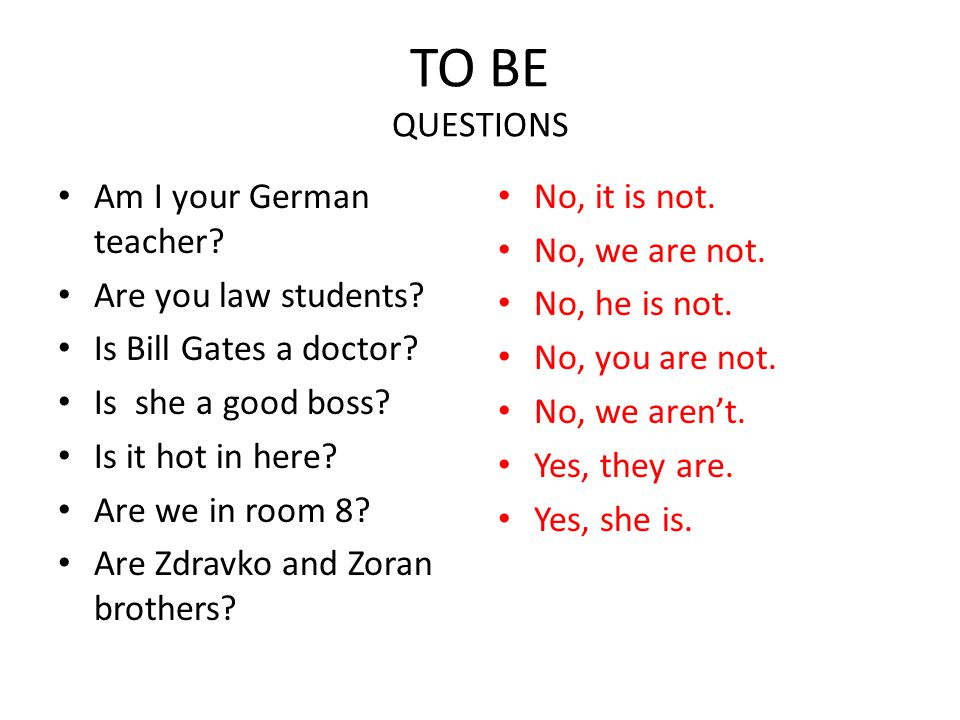 TO BE QUESTIONS Am I your German teacher Are you law students