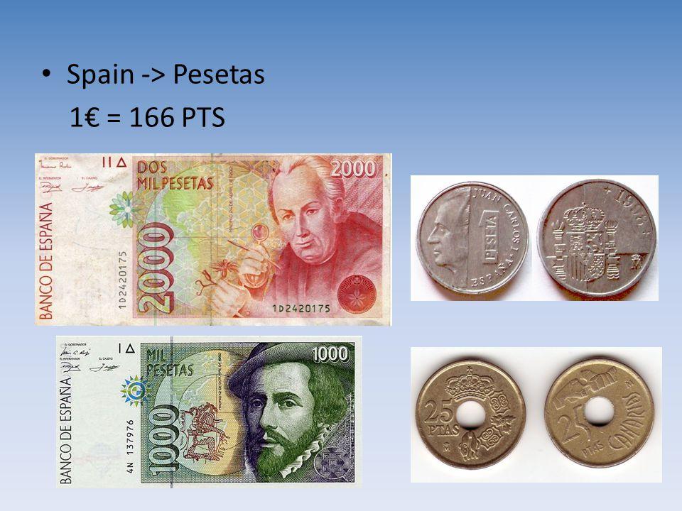Spain -> Pesetas 1€ = 166 PTS